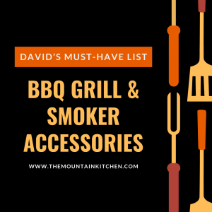 BBQ Grill and Smoker Accessories {David's Must-Have List
