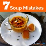 7 Mistakes to Avoid When Making Soup | TheMountainKitchen.com