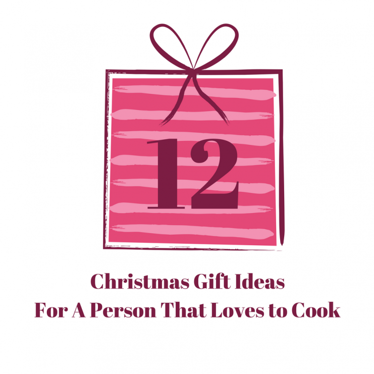 12 Christmas Gift Ideas For A Person That Loves to Cook: hopefully this list has something perfect for that person in your life that loves to cook.