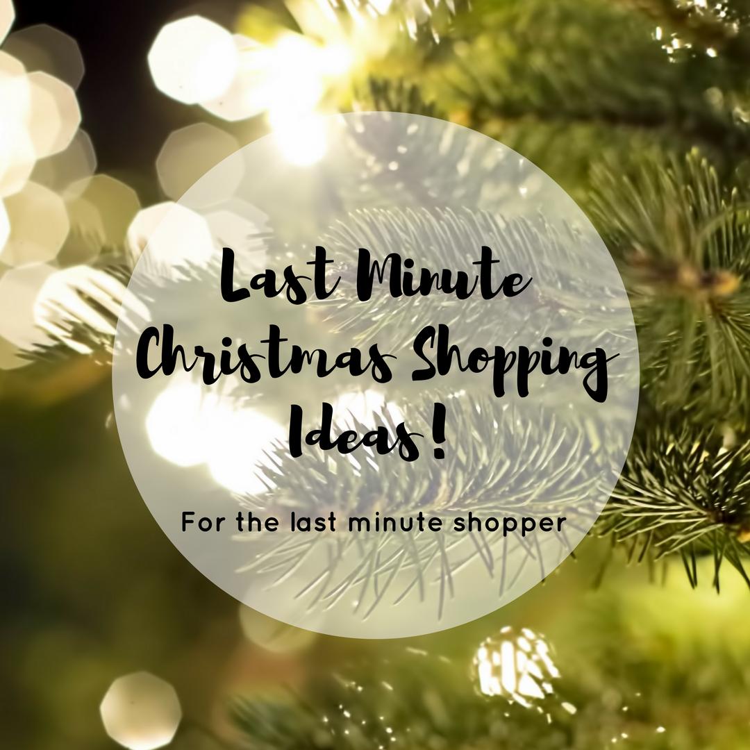 Christmas Shopping Ideas For The Last-Minute Shopper (Like Me!)