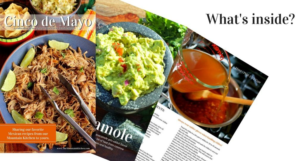 This FREE Cinco de Mayo eCookbook has 32 pages of Mexican food recipes to help you celebrate Cinco de Mayo! The recipes are some of my favorites including my go to 3-Minute Homemade Taco Seasoning, the greatest Guacamole recipe ever, as well as my homemade enchilada sauce, made from scratch! Subscribe today! | TheMountainKitchen.com