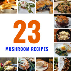 23 Mushroom Recipes For Meatless Monday