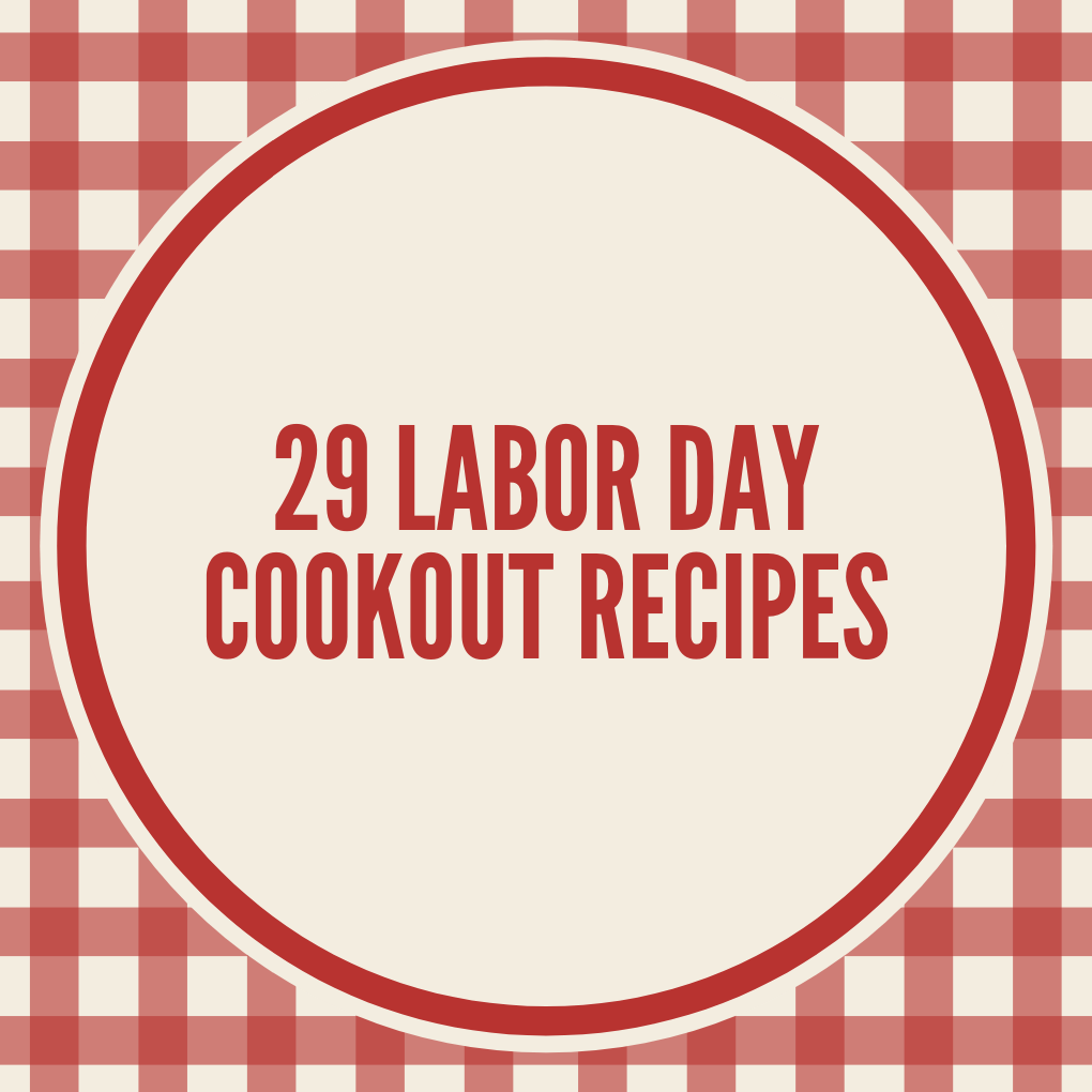 29 Labor Day Cookout Recipes
