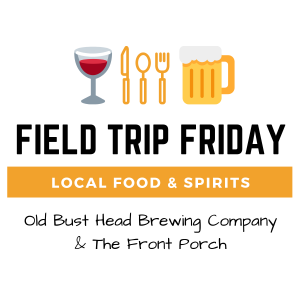 October Field Trip Friday • Old Bust Head & The Front Porch