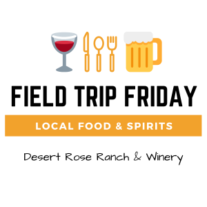 November Field Trip Friday • Desert Rose Ranch & Winery