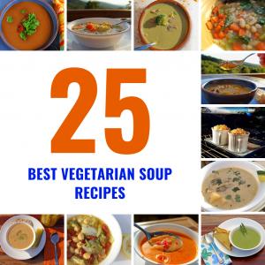 25 Best Vegetarian Soup Recipes